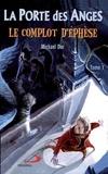 Michael Dor - La Porte des Anges Tome 1 : Le complot d'Ephèse.