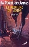 Michael Dor - La Porte des Anges Tome 4 : La morsure du temps.