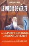Michael Dor - Le miroir de vérité Tome 1 : Le bâton des prodiges.