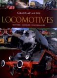 Michael Dörflinger - Grand atlas des locomotives - Histoire, modèles, performances.