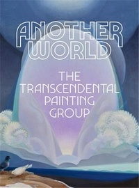 Michael Duncan - Another World: The Transcendental Painting Group /anglais.