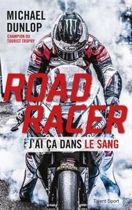 Michael Dunlop - Road Racer.