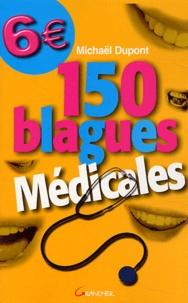 Michaël Dupont - 150 blagues médicales.