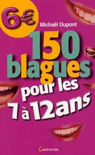 Michaël Dupont - 150 blagues pour les 7 à 12 ans.