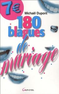 Michaël Dupont - 180 blagues de mariage.