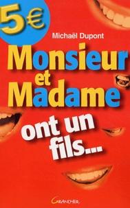 Michaël Dupont - Monsieur et Madame ont un fils....
