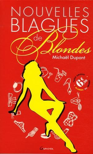 """Michaël Dupont - Nouvelles blagues de blondes - Suivi de """"Les blondes contre-attaquent""""."""