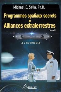 Michael E. Salla - Programmes spatiaux secrets et alliances extraterrestres Tome 2 : Les Nordiques.