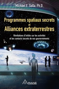 Michael E. Salla et Louis Royer - Programmes spatiaux secrets et alliances extraterrestres - Révélations d'initiés sur les activités de nos gouvernements.