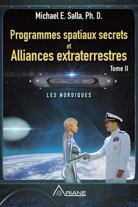 Michael E. Salla et Louis Royer - Programmes spatiaux secrets et alliances extraterrestres - Tome 2, Les Nordiques.