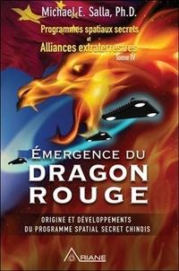 Michael E. Salla - Programmes spatiaux secrets et alliances extraterrestres - Tome 4, Emergence du Dragon rouge.
