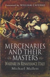 Michael Edward Mallett - Mercenaries and Their Masters.