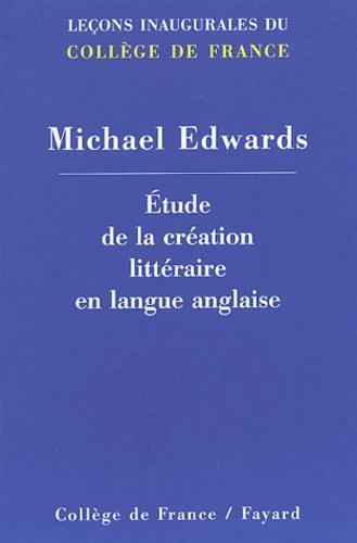 Michael Edwards - Etude de la création littéraire en langue anglaise.