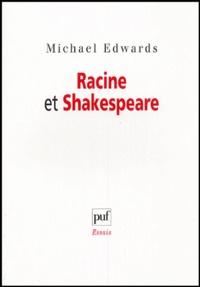 Michael Edwards - Racine et Shakespeare.