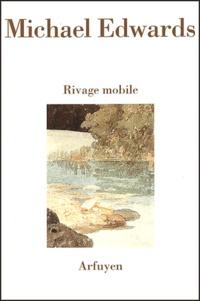 Michael Edwards - Rivage mobile - Poèmes en anglais et en français.
