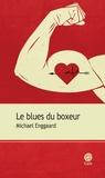 Michael Enggaard - Le blues du boxeur.