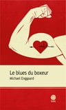 Michael Enggaard - Le blues du boxeur.