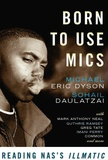 Michael-Eric Dyson et Sohail Daulatzi - Born to use Mics.