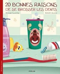 Michaël Escoffier - 20 bonnes raisons de se brosser les dents.