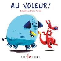 Michaël Escoffier et  PisHier - Au voleur !.