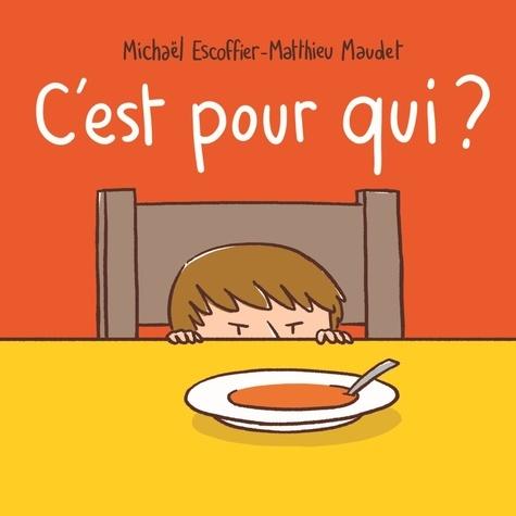 Michaël Escoffier et Matthieu Maudet - C'est pour qui ?.