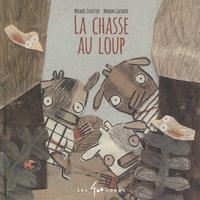 Michaël Escoffier et Manon Gauthier - La chasse au loup.