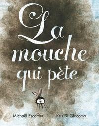 Michaël Escoffier et Kris Di Giacomo - La mouche qui pète.