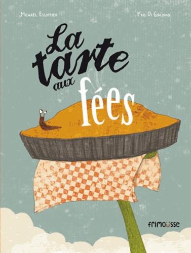 Michaël Escoffier et Kris Di Giacomo - La tarte aux fées.