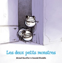 Michaël Escoffier et Gwendal Blondelle - Les deux petits monstres.