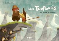 Michaël Escoffier et Alexandre Bourdier - Les Toupouris Tome 1 : La boîte à images.