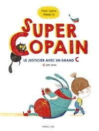 Michaël Escoffier et Amandine Piu - Super Copain - Le justicier avec un grand C (C comme copain).