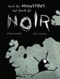 Michaël Escoffier et Kris Di Giacomo - Tous les monstres ont peur du noir.