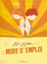 Michaël Escoffier et Séverine Duchesne - Zizi, Zézette : mode d'emploi.