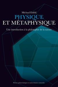 Michael Esfeld - Physique et métaphysique - Une introduction à la philosophie de la nature.