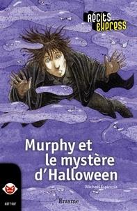 Michaël Espinosa et  Récits Express - Murphy et le mystère d'Halloween - une histoire pour les enfants de 10 à 13 ans.