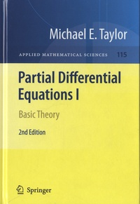 Michael Eugene Taylor - Partial Differential Equation - Volume 1, Basic Theory.