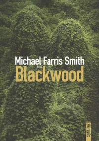 Michael Farris Smith - Blackwood.