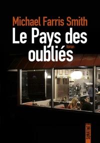 Michael Farris Smith - Le pays des oubliés.
