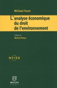 Michael Faure - L'analyse économique du droit de l'environnement.