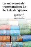Michael Faure et Athanase Lawogni - Les mouvements transfrontières de déchets dangereux.