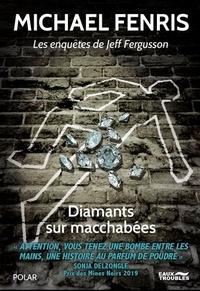 Michael Fennis - Les enquêtes de Jeff Fergusson  : Diamants sur macchabées.