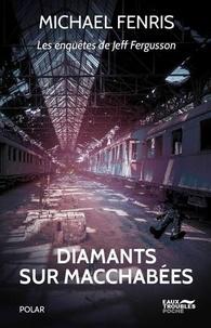 Michael Fenris - Les enquêtes de Jeff Fergusson  : Diamants sur Macchabées.