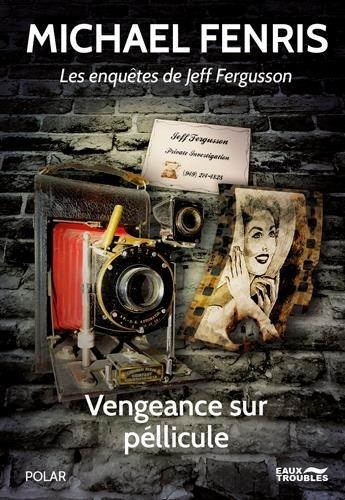 https://products-images.di-static.com/image/michael-fenris-les-enquetes-de-jeff-fergusson-vengeance-sur-pellicule/9782940606665-475x500-1.jpg