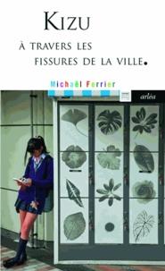 Michaël Ferrier - Kizu - A travers les fissures de la ville.