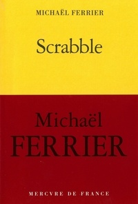 Michaël Ferrier - Scrabble - Une enfance tchadienne.