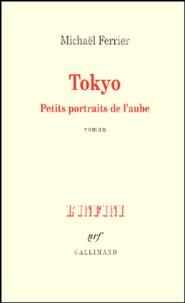 Michaël Ferrier - Tokyo - Petits portraits de l'aube.
