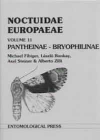 Michael Fibiger et Laszlo Ronkay - Noctuidae Europaeae - Volume 11, Pantheinae - Bryophilinae.