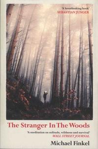 Michael Finkel - The Stranger in the Woods.