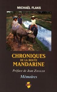 Michaël Flaks - Chroniques de la route Mandarine.