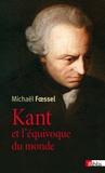 Michaël Foessel - Kant et l'équivoque du monde.